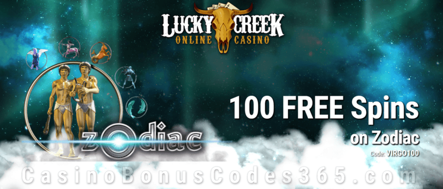 Lucky Creek 100 FREE Spins on Zodiac Exclusive Deal