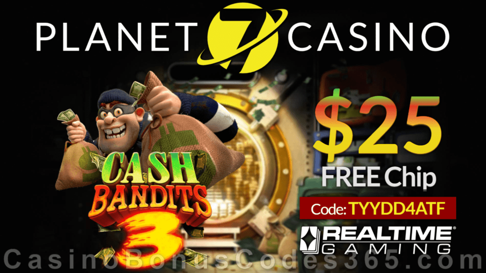 Planet 7 Casino New RTG Game  Cash Bandits 3 Special $25 FREE Chip No Deposit Deal