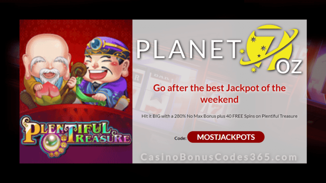 Planet 7 OZ Casino 280% No Max Bonus plus 40 FREE RTG Plentiful Treasure Spins Mid-Year Roundup Mega Bonus