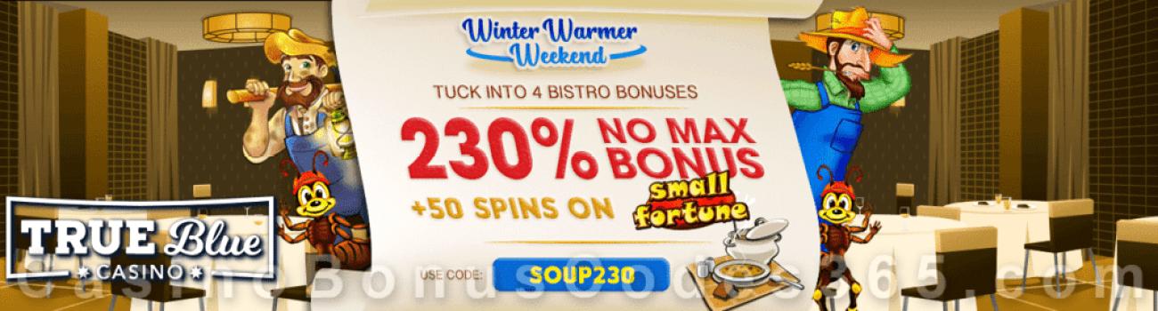 True Blue Casino 230% Match No Max plus 50 FREE RTG Small Fortune Spins Winter Warmer Weekend Bonus