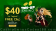 Two-up Casino Exclusive $40 FREE Chip No Deposit Sign Up Deal