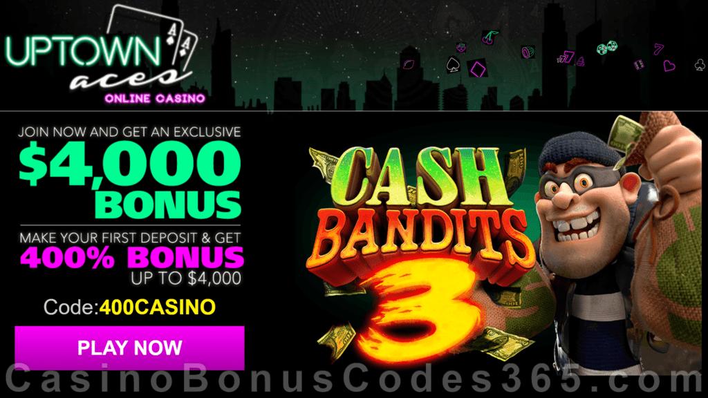 Uptown Aces Cash Bandits 3 New Game 400% Welcome Bonus