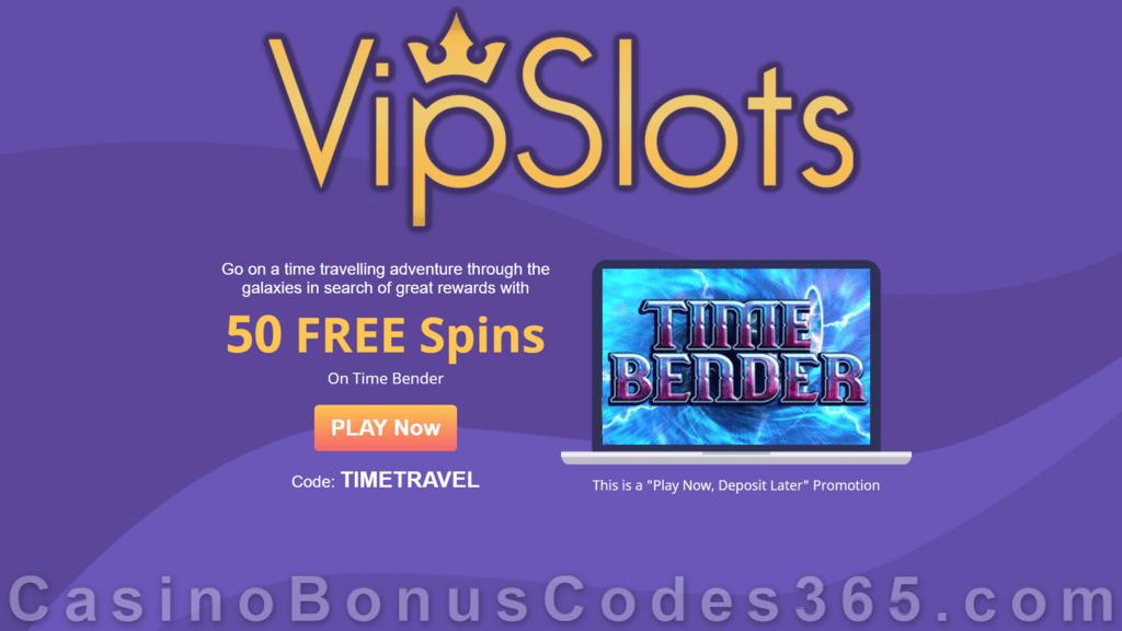 Vipslots Casino 50 Free Spins On Time Bender Special No Deposit Deal Casino Bonus Codes 365