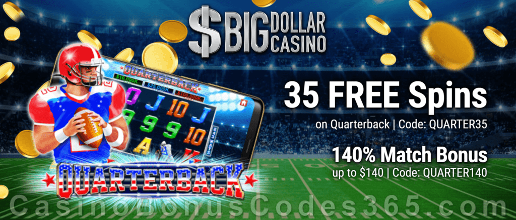 Big Dollar Casino 35 FREE Spins on Saucify Quarterback plus 140% Match New Game Welcome Bonus