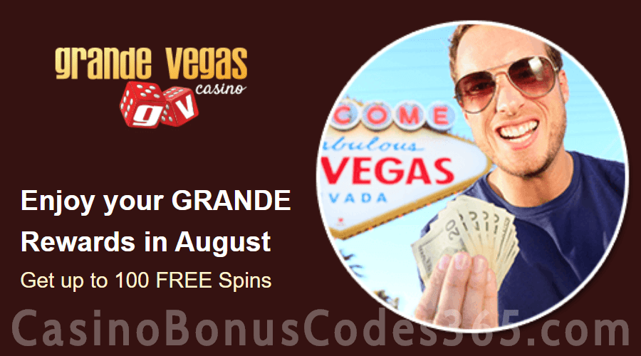 Grande Vegas Casino August 100% Match plus 100 FREE Spins Monthly Deal