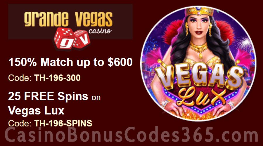 Grande Vegas Casino 150% up to $600 Bonus plus 25 FREE RTG Vegas Lux Spins Special Weekly Deal