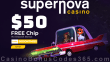 Supernova Casino $50 FREE Chip Exclusive No Deposit Welcome Deal