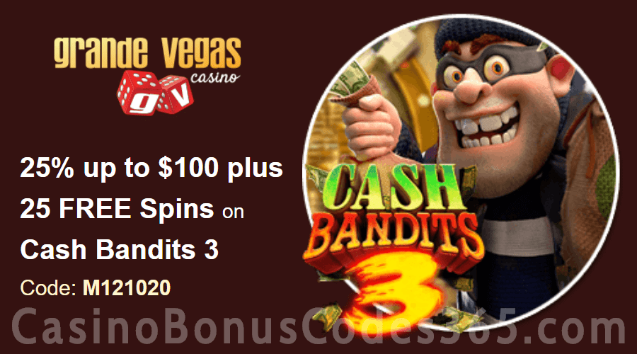 Grande Vegas Casino 25% up to $100 plus 50 FREE Spins on RTG Cash Bandits 3 Special Weekly Deal