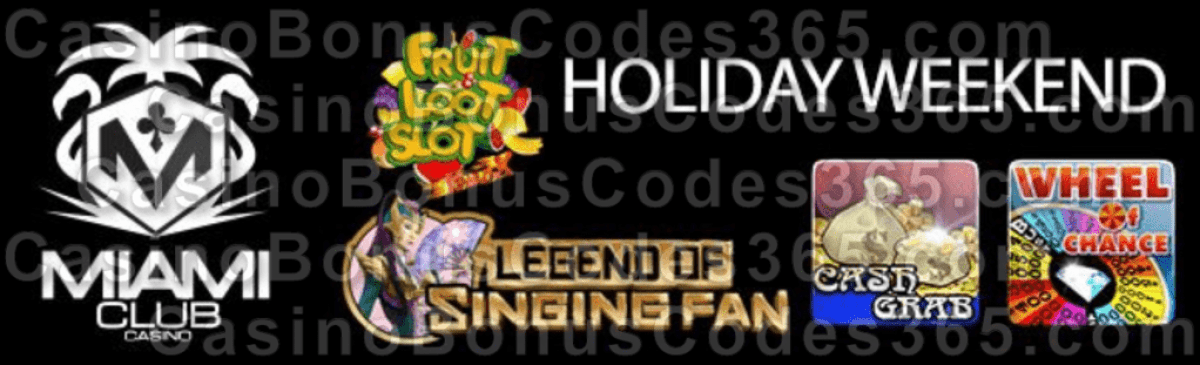 Miami Club Casino Holiday Weekend Special Deal WGS Cash Cow Cash Grab Legend of Singing Fan Fruit Loot Wheel of Chance