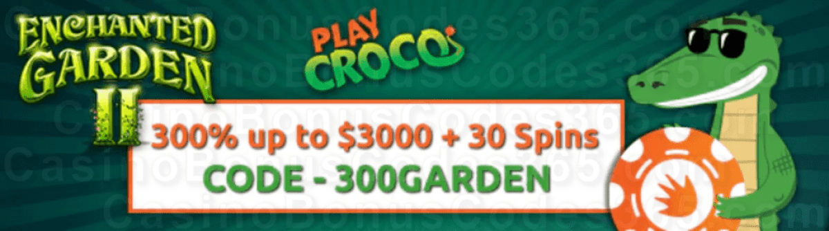 PlayCroco 300% up to $3000 Bonus plus 30 FREE Spins on RTG Enchanted Garden New Players Offer