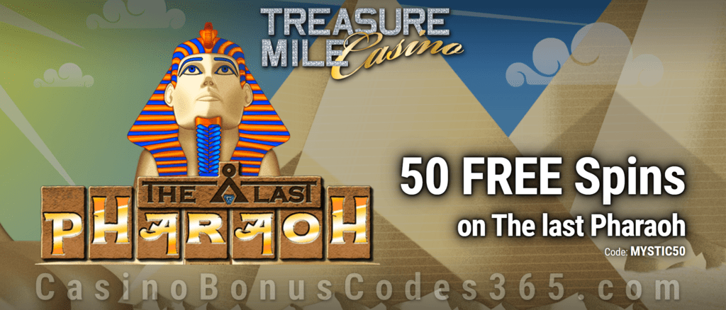 Treasure Mile Casino Exclusive 50 FREE Saucify The Last Pharaoh Spins Special no Deposit Deal