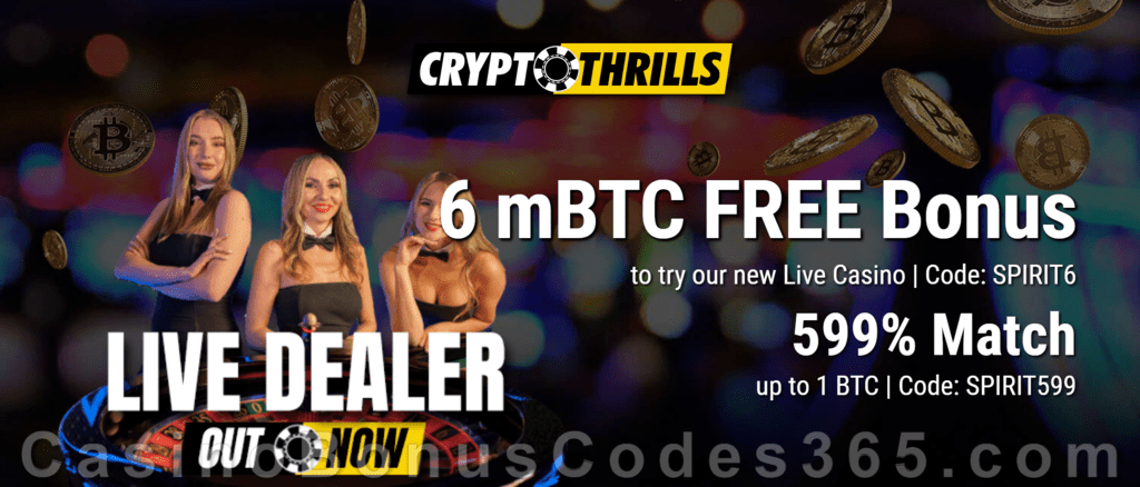 CryptoThrills Casino Live Dealer Casino LIVE Special 6 mBTC FREE Chip plus 599% Match Bonus Special Offer Original Spirit