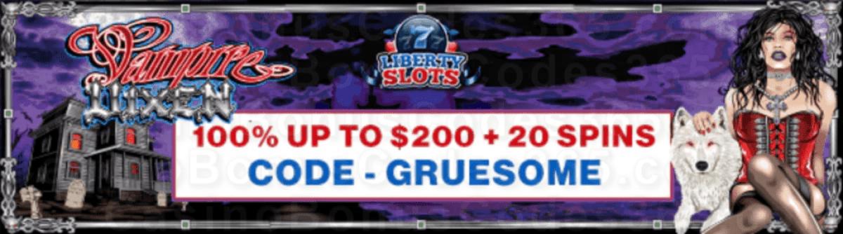 Liberty Slots 100% Match Bonus up to $200 plus 20 FREE WGS Vampire Vixen Spins Special Welcome Bonus