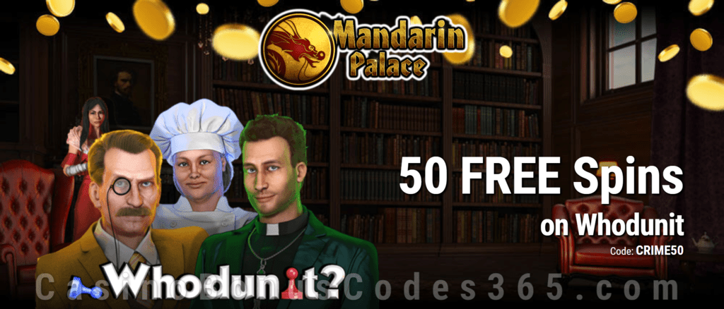 Mandarin Palace Online Casino 50 FREE Saucify Whodunit Spins Exclusive Deal