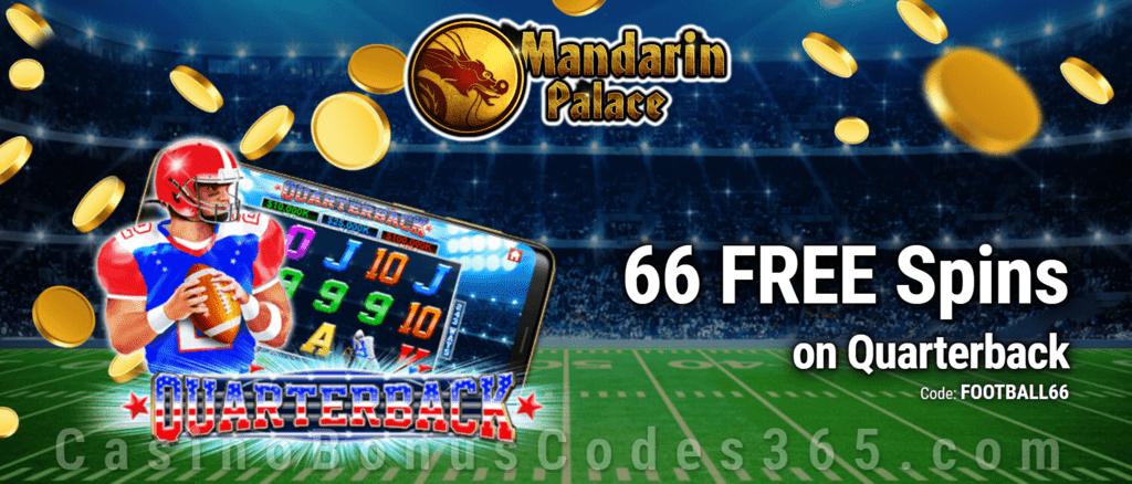Mandarin Palace Online Casino 66 Free Quarterback Spins No Deposit Exclusive Offer Casino Bonus Codes 365