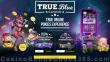 True Blue Casino 200% Match plus 33 FREE RTG i Zombie Spins or 25 No Deposit RTG Plentiful Treasure FREE Spins Welcome Bonus