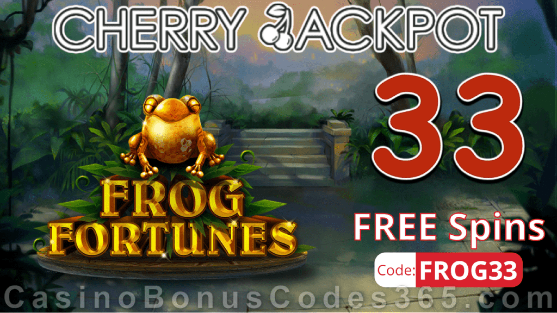 Cherry Jackpot 33 FREE Spins on Frog Fortunes New RTG Game No Deposit Special Deal