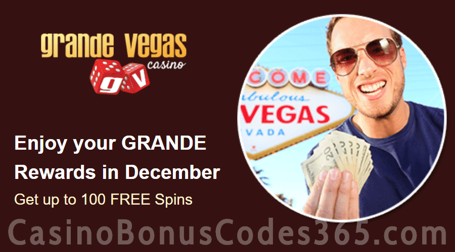 Grande Vegas Casino December 150% Match plus 100 FREE Spins Monthly Offer