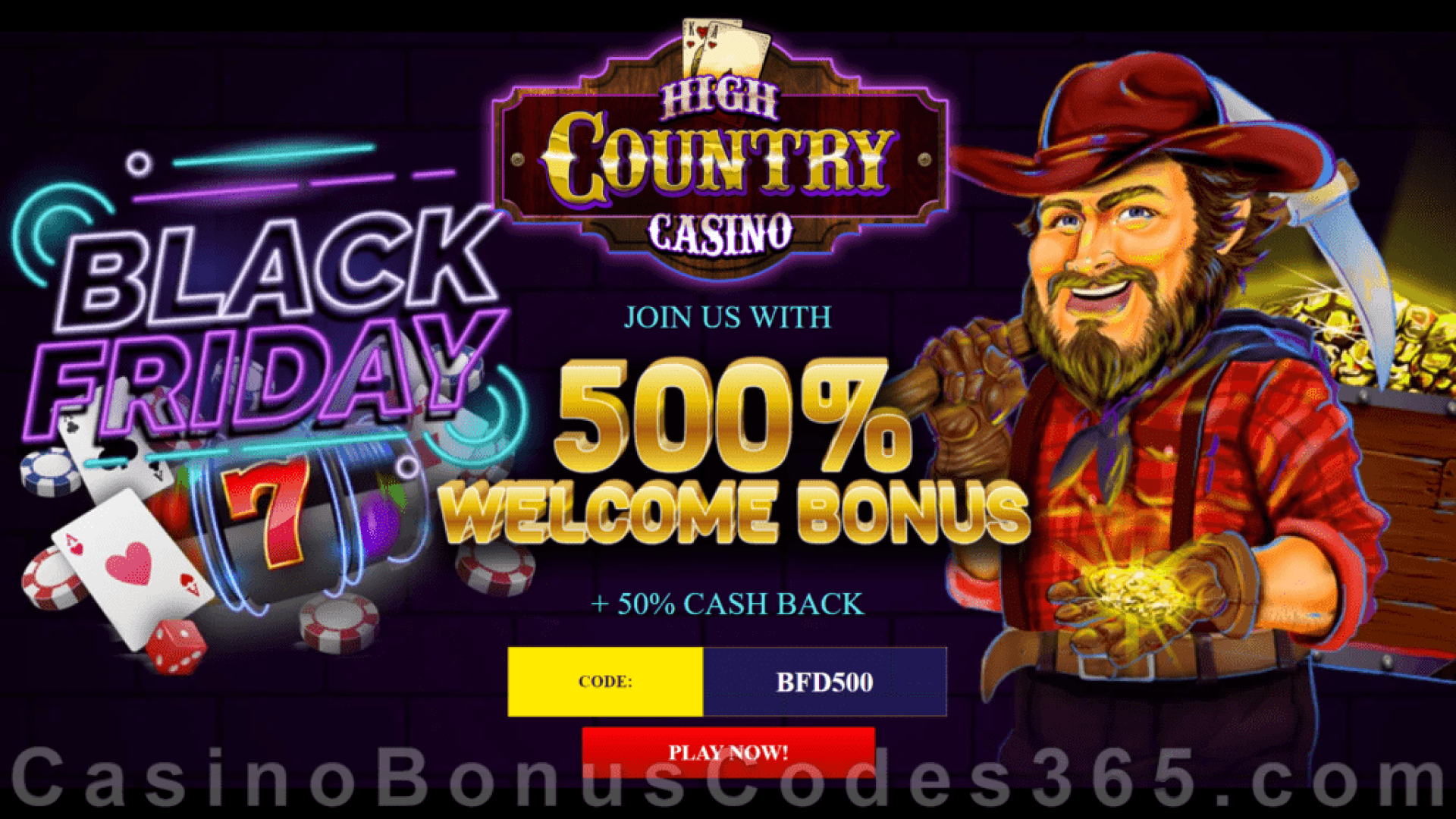 High Country Casino 500% Match plus 50% Cashback Black Friday Welcome Sale