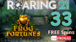 Roaring 21 New RTG Game 33 FREE Frog Fortunes Spins Special No Deposit New Players Deal