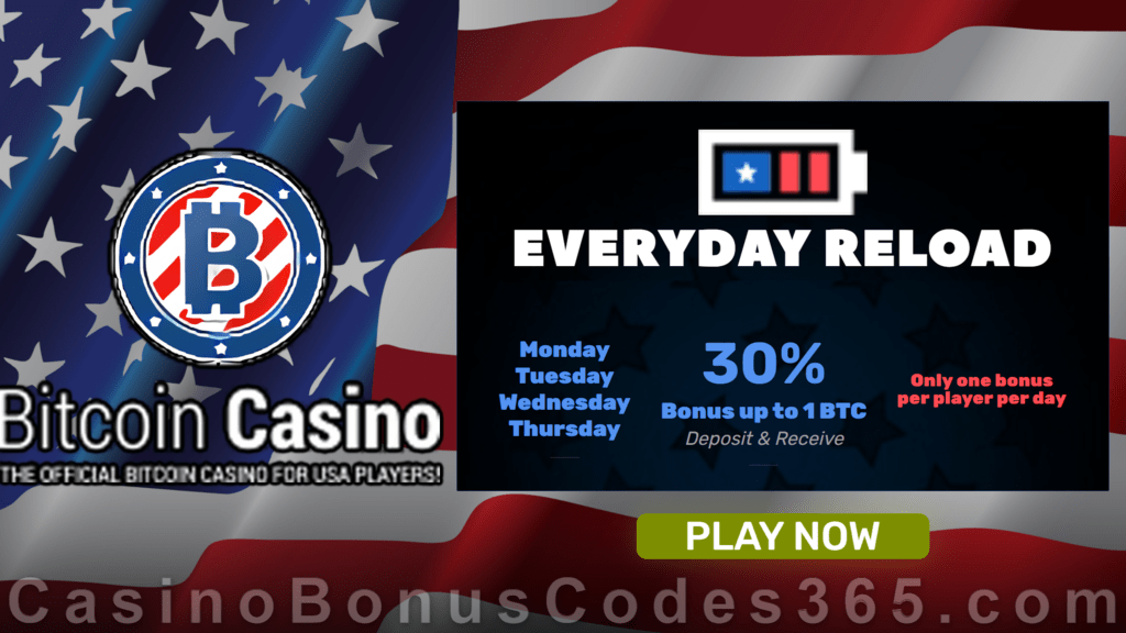 BitcoinCasino.US 30% up to 1 BTC Everyday Reload Bonus
