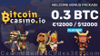 BitcoinCasino.io 0.3 BTC or $12000 Welcome Package