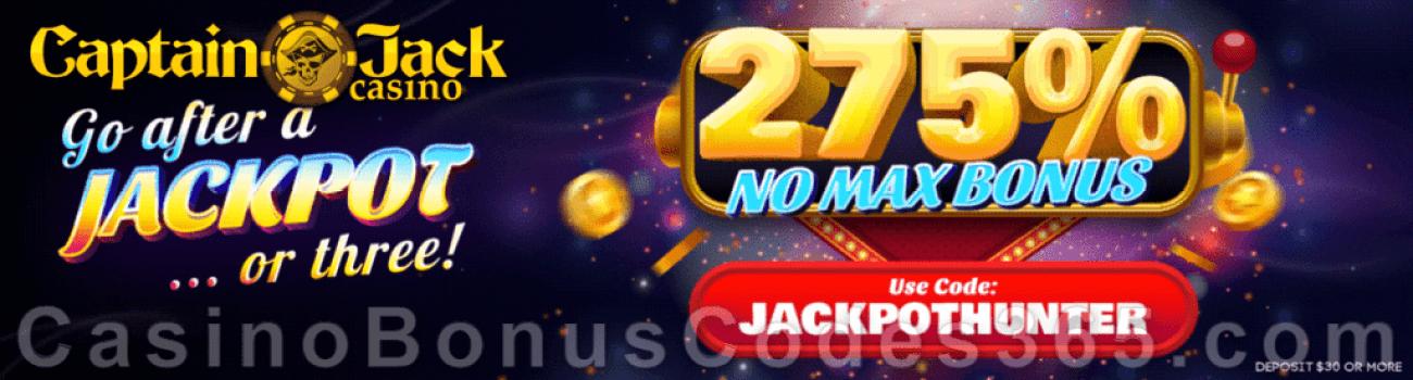 Captain Jack Casino 275% No Max Bonus Jackpot Hunter Special Deposit Promo