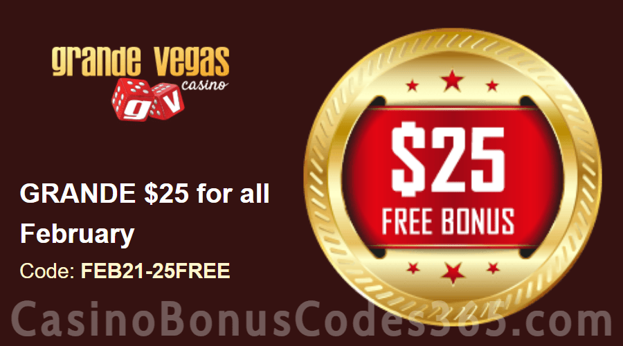 Grande Vegas Casino Extra $25 FREE Chip February Special Monthly Deal RTG