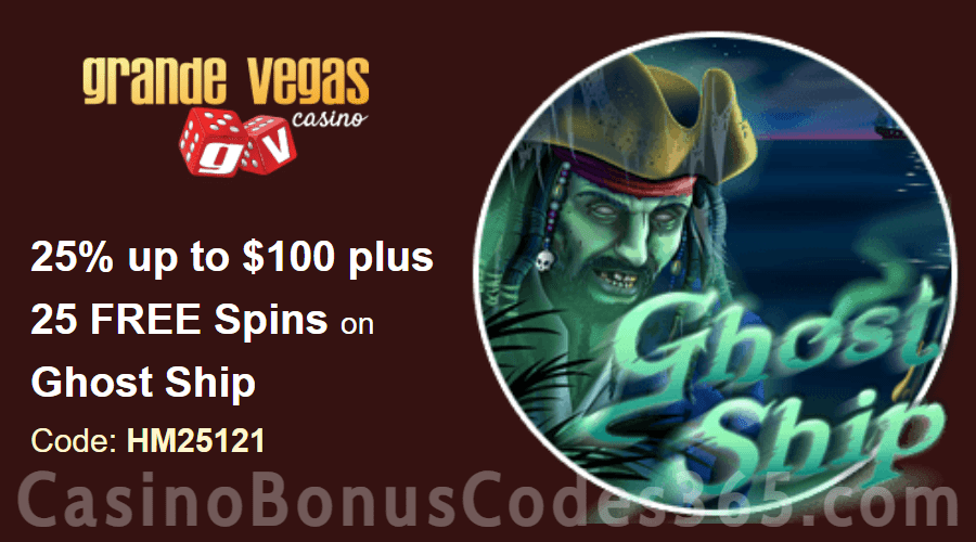 Grande Vegas Casino 25% up to $100 plus 50 FREE Spins on RTG Ghost Ship Special Bonus Pack