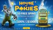 House of Pokies 10 No Deposit FREE Spins plus First Deposit Pack of a 100% Match Bonus and 100 FREE Spins NetEnt Fruit Zen Diamond Wild Alkemors Tower Book of Immortals Boomanji Ho Spins