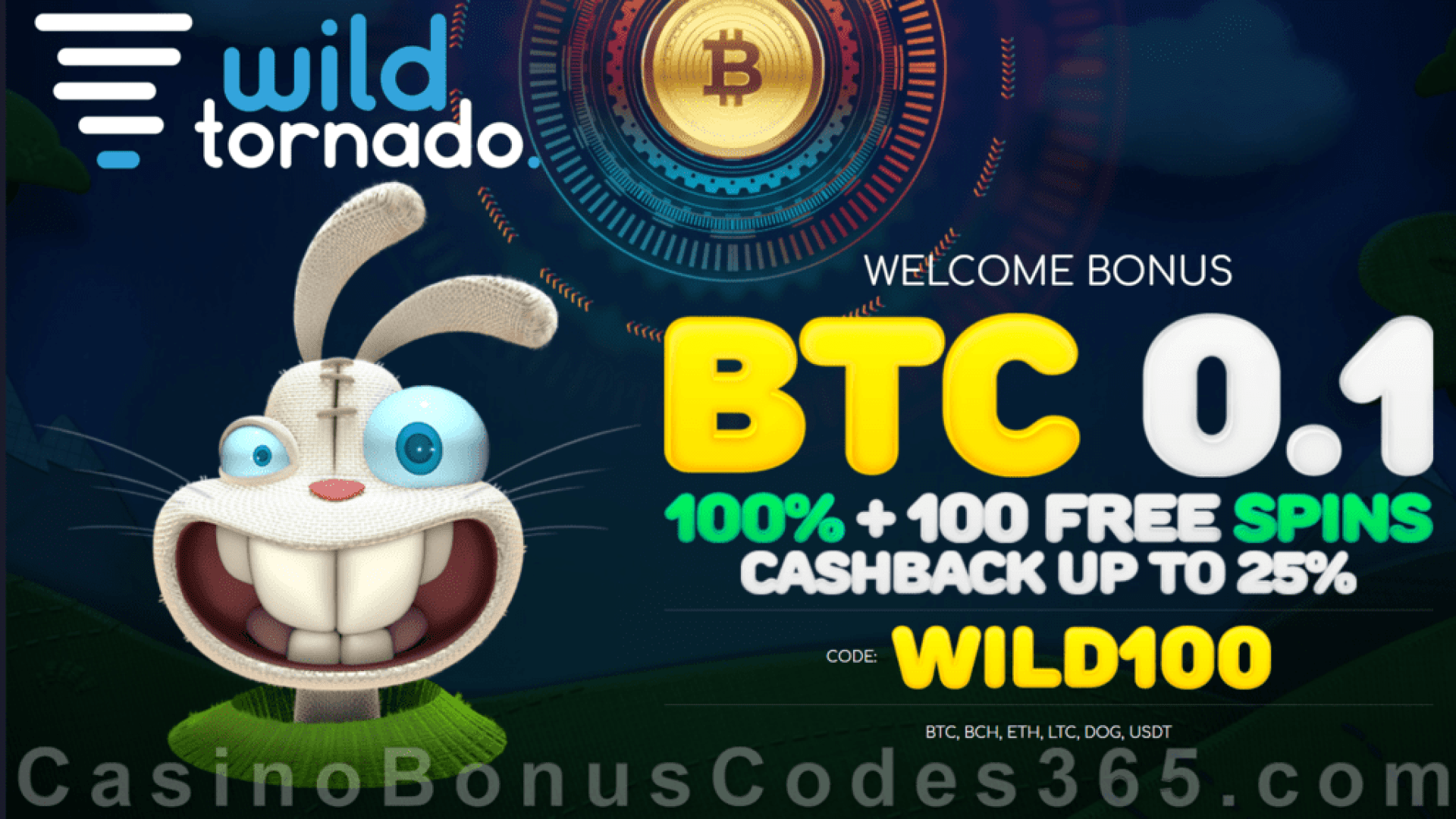 WildTornado Casino 100% Match Bonus up to 100 mBTC plus 100 FREE Spins on top Welcome Deal