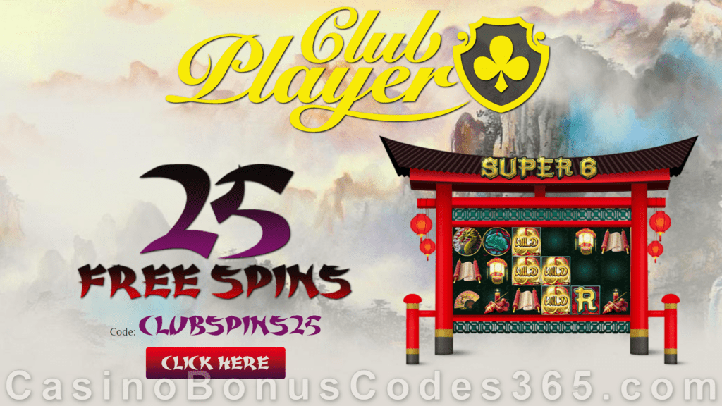Club Player Casino 25 FREE Spins on Super 6 Special No Deposit Deal