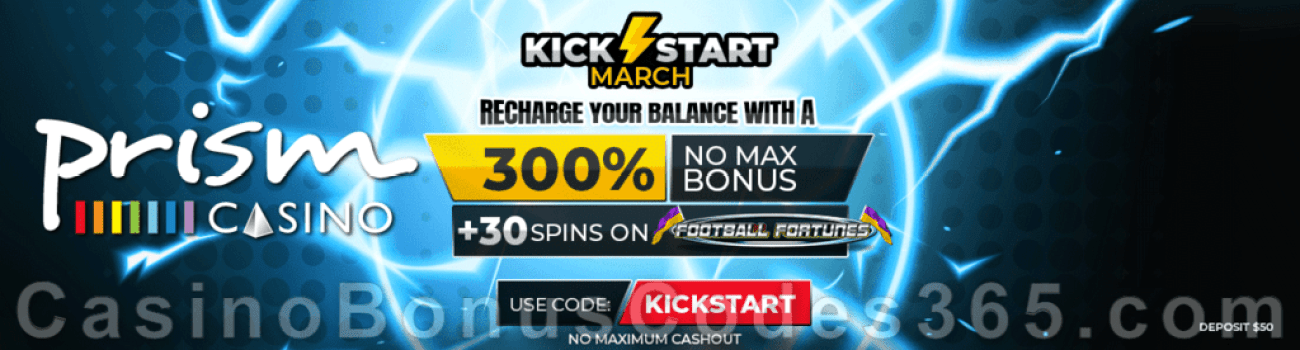 Prism Casino Kickstart your March with a 300% No Max Bonus plus 30 FREE Spins on RTG Football Fortunes