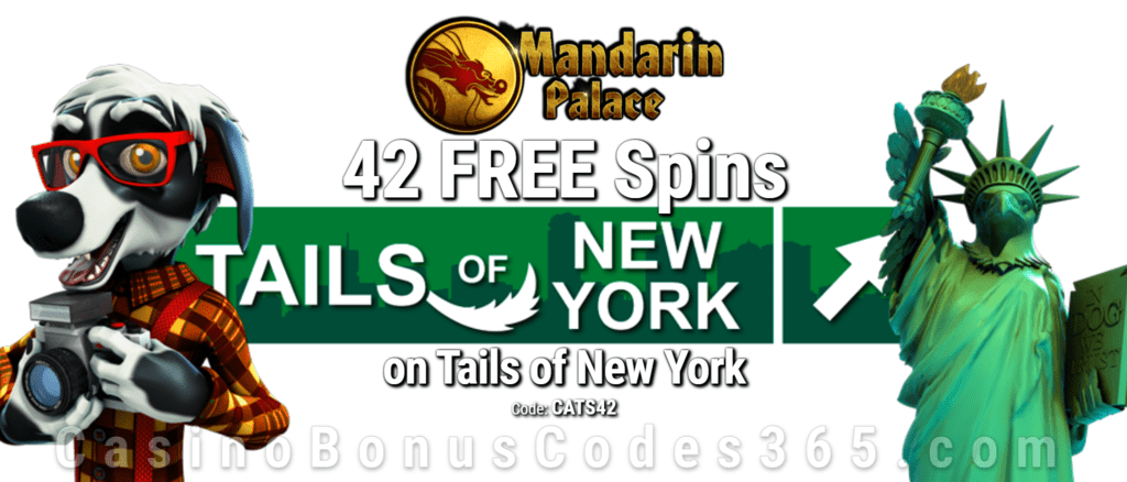 Mandarin Palace Online Casino Exclusive 42 FREE Saucify Tails of New York Spins