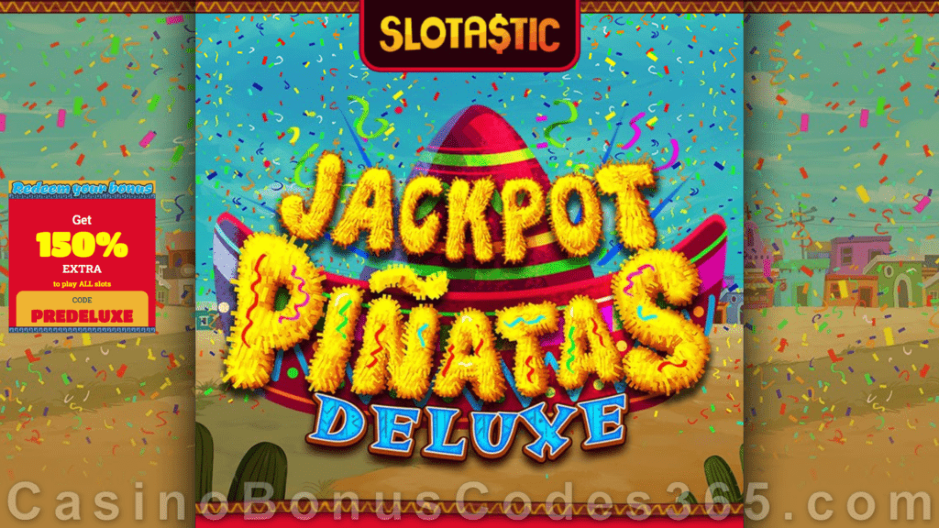 Slotastic Online Casino Jackpot Piñatas Deluxe Now on Mobile