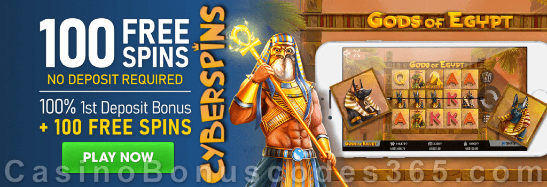 CyberSpins 100 FREE Mr. Slotty Gods Of Egypt Spins and 100% Match Bonus plus 100 FREE Spins Welcome Promo