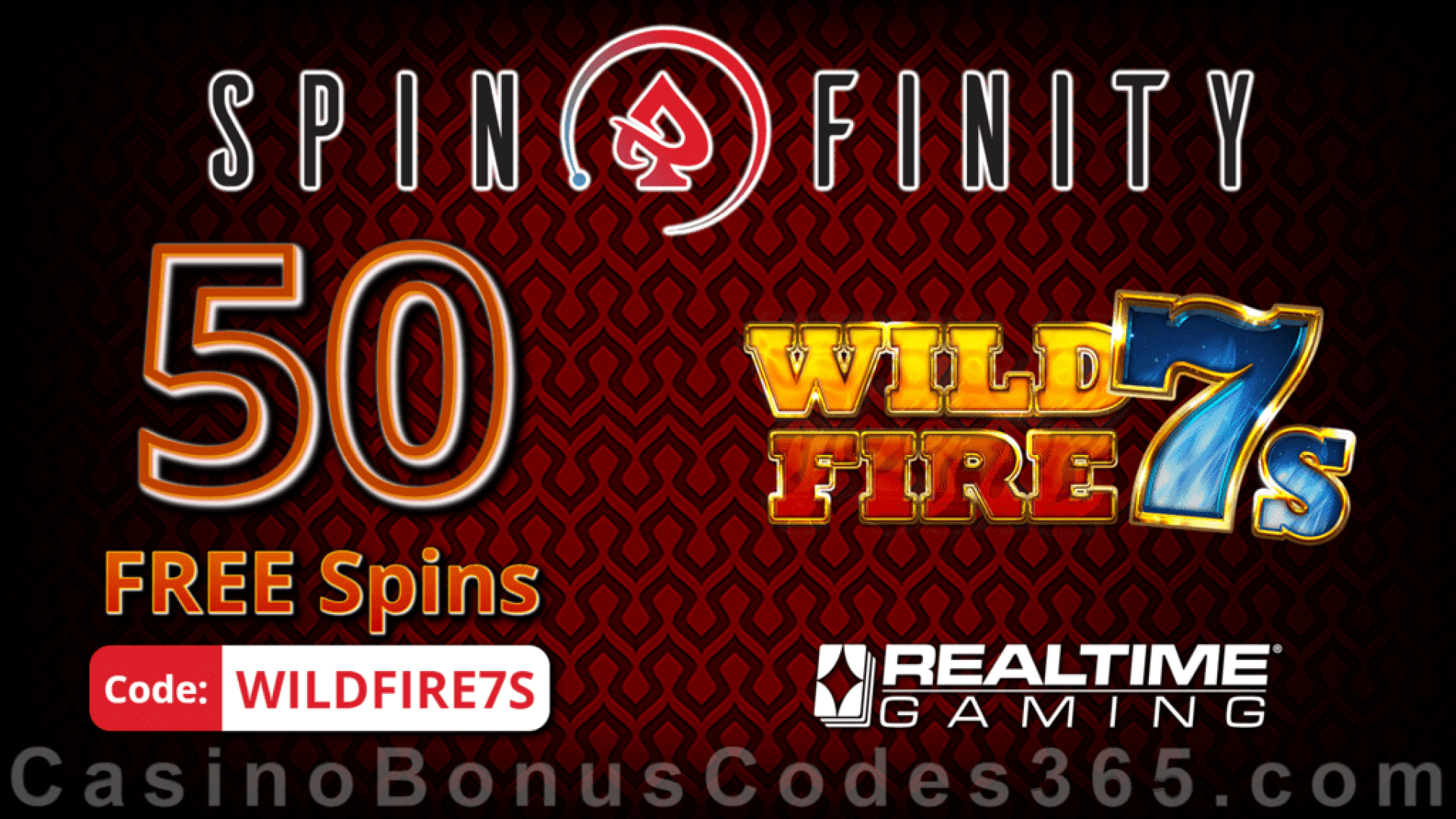 Spinfinity 50 FREE Spins on Wild Fire 7s Special New RTG Game No Deposit Promo
