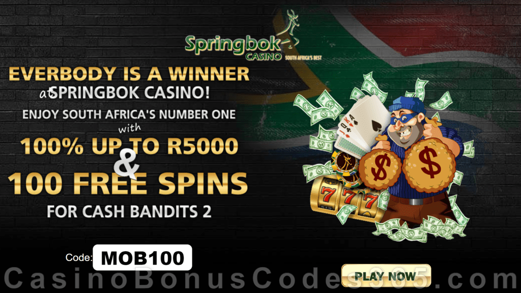 Springbok Casino 100% Match up to R5000 Bonus plus 100 FREE Cash Bandits 2 Spins Welcome Package