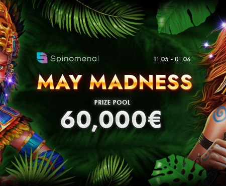 MAY MADNESS – PLAY AND WIN A SHARE OF €60,000!