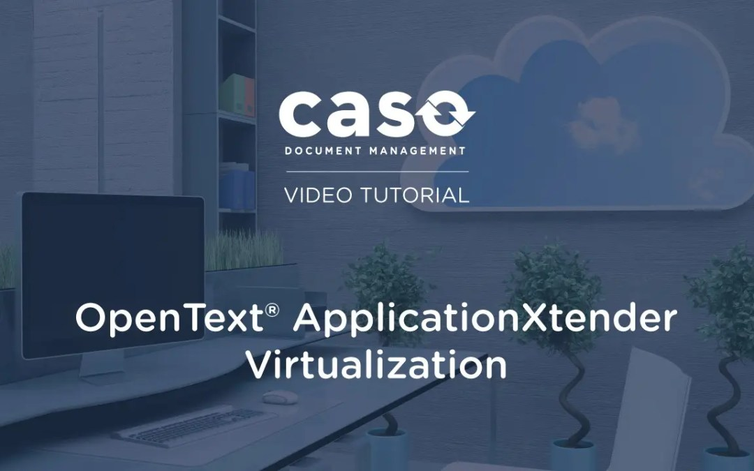 OpenText® ApplicationXtender Virtualization