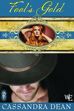Cassandra Dean Fool's Gold Decadent Publishing Western Escape