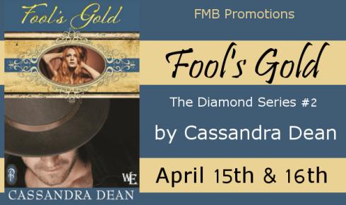Fool's Gold by Cassandra Dean Blog Tour The Diamond Series Book 2
