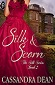 Silk & Scorn by Cassandra Dean The Silk Series Book 2