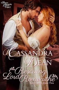 Rescuing Lord Roxwaithe (Lost Lords, Book Two) by Cassandra Dean
