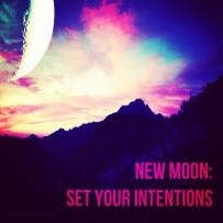 New Moon: Set Your Intentions!