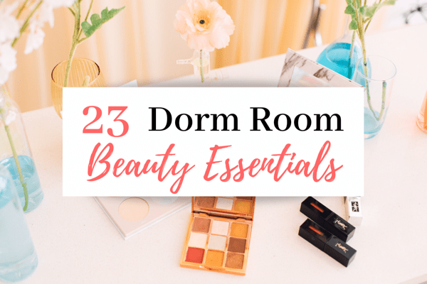 23 Dorm Room Beauty Essentials | The Best Dorm Room Beauty Essentials For Awesome College Mornings