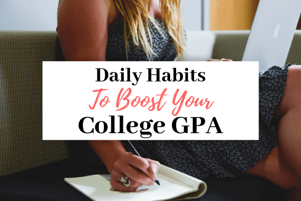 Daily Habits That Will Boost Your GPA   12 Daily Habits to Boost GPA You Need To Use