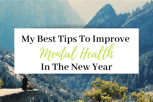 Improving Mental Health In The New Year |16 Best Self-Care Tips