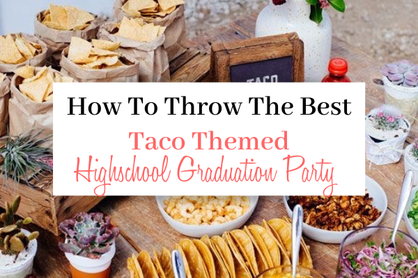 How To Throw A Taco Themed Graduation Party | 22 Taco Themed Graduation Party Decor Ideas