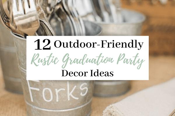 12 Must-Have Rustic Graduation Party Decor | Rustic Highschool Graduation Party Theme Ideas